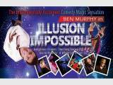 ILLUSION IMPOSSIBLE - With International Comedy Magic Sensation Ben Murphy